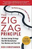 The Zigzag Principle:  The Goal Setting Strategy that will Revolutionize Your Business and Your Life