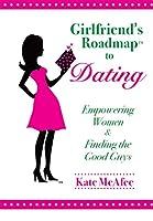 Girlfriend's Roadmap™ to Dating