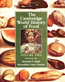 The Cambridge World History of Food, Volume 2 (Part 2)