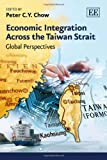 img - for Economic Integration Across the Taiwan Strait: Global Perspectives book / textbook / text book