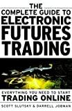 img - for The Complete Guide to Electronic Trading Futures: Everything You Need to Start Trading On Line by Scott Slutsky (1999-12-22) book / textbook / text book