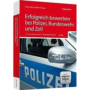 Erfolgreich bewerben bei Polizei, Bundeswehr und Zoll - inkl. Arbeitshilfen online: In Zus