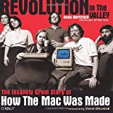 Revolution in The Valley [Paperback: The Insanely Great Story of How the Mac Was Made