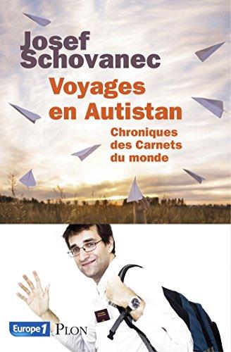 Voyages en Autistan : Chroniques des Carnets du monde