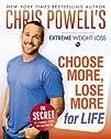 Chris Powells Choose More Lose More for Life