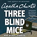 Three Blind Mice and Other Stories (       UNABRIDGED) by Agatha Christie Narrated by Joan Hickson, Hugh Fraser, David Suchet