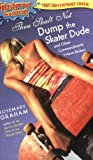 Thou Shalt Not Dump the Skater Dude (Splashproof edition)