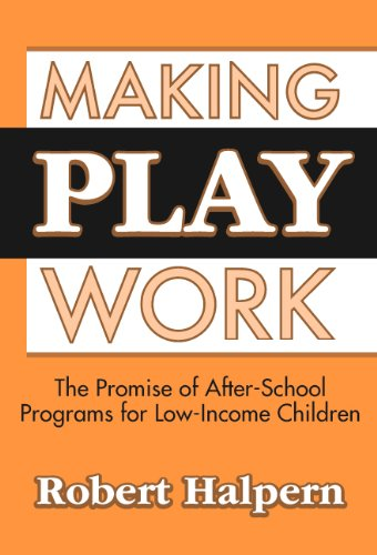 Making Play Work: The Promise of After-School Programs...
