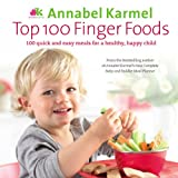 Top 100 Finger Foodsby Annabel Karmel