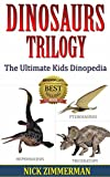Dinosaurs Trilogy: Kids Book With Amazing Dinosaurs, Pterosaurs and Marine Reptile Pictures (Dad What Are 10)