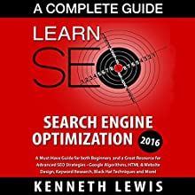 SEO 2016: Search Engine Optimization - A Complete Beginner's Guide Audiobook by Kenneth Lewis Narrated by Kevin Gillispie