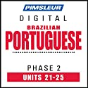 Port (Braz) Phase 2, Unit 21-25: Learn to Speak and Understand Portuguese (Brazilian) with Pimsleur Language Programs  by Pimsleur