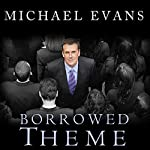 Borrowed Theme: A Bundle of Thoughts That Were Never Ours | Michael Evans