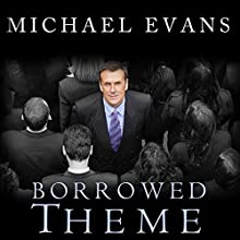 Borrowed Theme: A Bundle of Thoughts That Were Never Ours Audiobook by Michael Evans Narrated by June Wayne, Rob Grannis, Jason Clarke