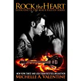 Rock the Heart ~ Michelle A. Valentine