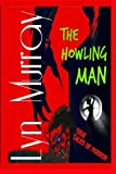 img - for The Howling Man: Wolfmen and Werewolves - Reality and Legends book / textbook / text book
