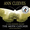 The Moth Catcher: A Vera Stanhope Mystery Audiobook by Ann Cleeves Narrated by Janine Birkett