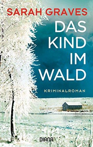 Das Kind im Wald: Kriminalroman