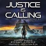 Justice Is Calling: Reclaiming Honor, Book 1 | Justin Sloan,Michael Anderle