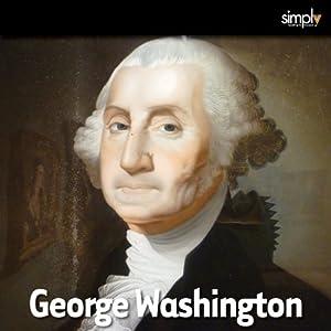 George Washington: The Mozart of American Politics Audiobook