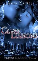Close Liaisons (The Krinar Chronicles: Volume 1) (English Edition)