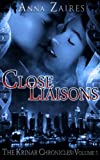 img - for Close Liaisons (The Krinar Chronicles: Volume 1) book / textbook / text book