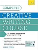 Complete Creative Writing Course: Teach Yourself: Book