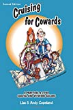 Cruising for Cowards: A Practical A-Z for Coastal and Offshore Sailors, 2nd Edition