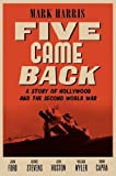 Five Came Back: A Story of Hollywood and the Second World War (Hardback) - Common