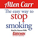 The Easy Way to Stop Smoking (       UNABRIDGED) by Allen Carr Narrated by Duncan Wells