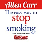 The Easy Way to Stop Smoking Hörbuch von Allen Carr Gesprochen von: Duncan Wells
