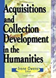 Acquisitions and Collection Development in the Humanities (The Acquisitions Librarian Series, No. 17/18) (0789003686) by Katz, Linda S