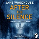 After the Silence: Inspector Rykel, Book 1 | Jake Woodhouse