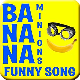 #1 Banana Song Dance Remix, Despicable Me Minion Fun Song (feat. Classic Theme Songs)