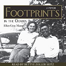 Footprints in the Ozarks: A Memoir Audiobook by Ellen Gray Massey Narrated by Bettye Zoller Seitz