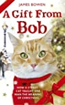 A Gift from Bob: How a Street Cat Hel...