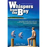 Whispers from the Bay ~ John Tkac