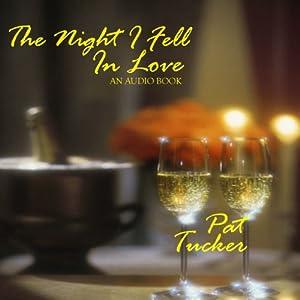 The Night I Fell in Love | [Pat Tucker]