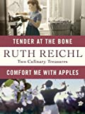 Image of Comfort Me with Apples and Tender at the Bone: Two Culinary Treasures