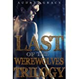 Last of the Werewolves Trilogy (3-Pack Bundle) (Gay Werewolf Erotica)di Audrey Grace