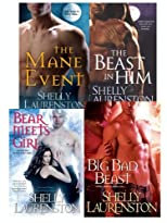 Shelly Laurenston Bundle: The Beast In Him, The Mane Event, Big Bad Beast & Bear Meets Girl