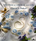 img - for CHIFFRER LE LINGE DE MAISON: Creations D. Porthault book / textbook / text book