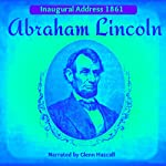 Abraham Lincoln's Inagural Address, 1861 | Abraham Lincoln