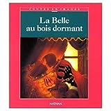 La Belle au Bois dormant : D'apr�s un conte de Charles Perrault