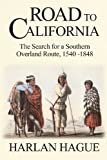 img - for Road to California: The Search for a Southern Overland Route to California, 1540-1848 Paperback - January 10, 2012 book / textbook / text book