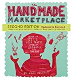 img - for Second Edition Updated & Revised How to Sell Your Crafts Locally, Globally, and Online The Handmade Marketplace (Paperback) - Common book / textbook / text book