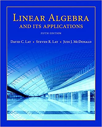 Linear Algebra and Its Applications (5th Edition) written by David C. Lay