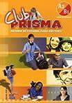 Club Prisma : Libro del alumno Nivel...