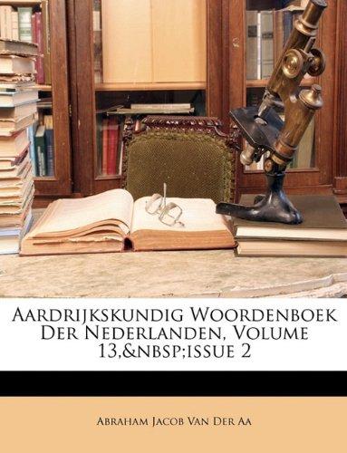 Aardrijkskundig Woordenboek Der Nederlanden, Volume 13,issue 2