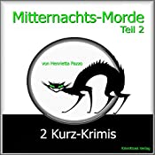 2 Kurz-Krimis (Mitternachts-Morde 2) | Henrietta Pazzo